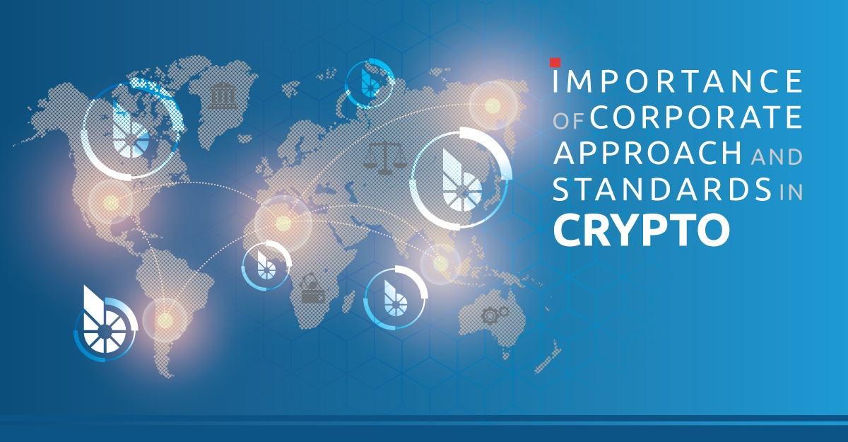 Importance of Corporate Approach and Standards in Crypto