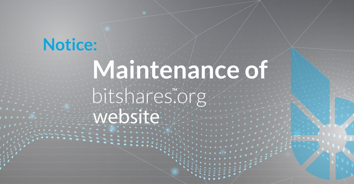 Notice: Maintenance of BitShares.org website